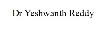 Dr Yeshwanth Reddy